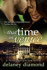 That Time in Venice (Love Unexpected Book 6) Kindle Edition