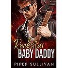Rockstar Baby Daddy: A Steamy Rockstar Romance