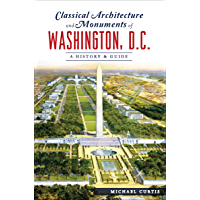 Classical Architecture and Monuments of Washington, D.C.: A History & Guide book cover