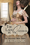 The Lady in Question (The Unsuitable Bride Series Book 2)