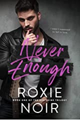 Never Enough (Dirtshine Book 1) Kindle Edition