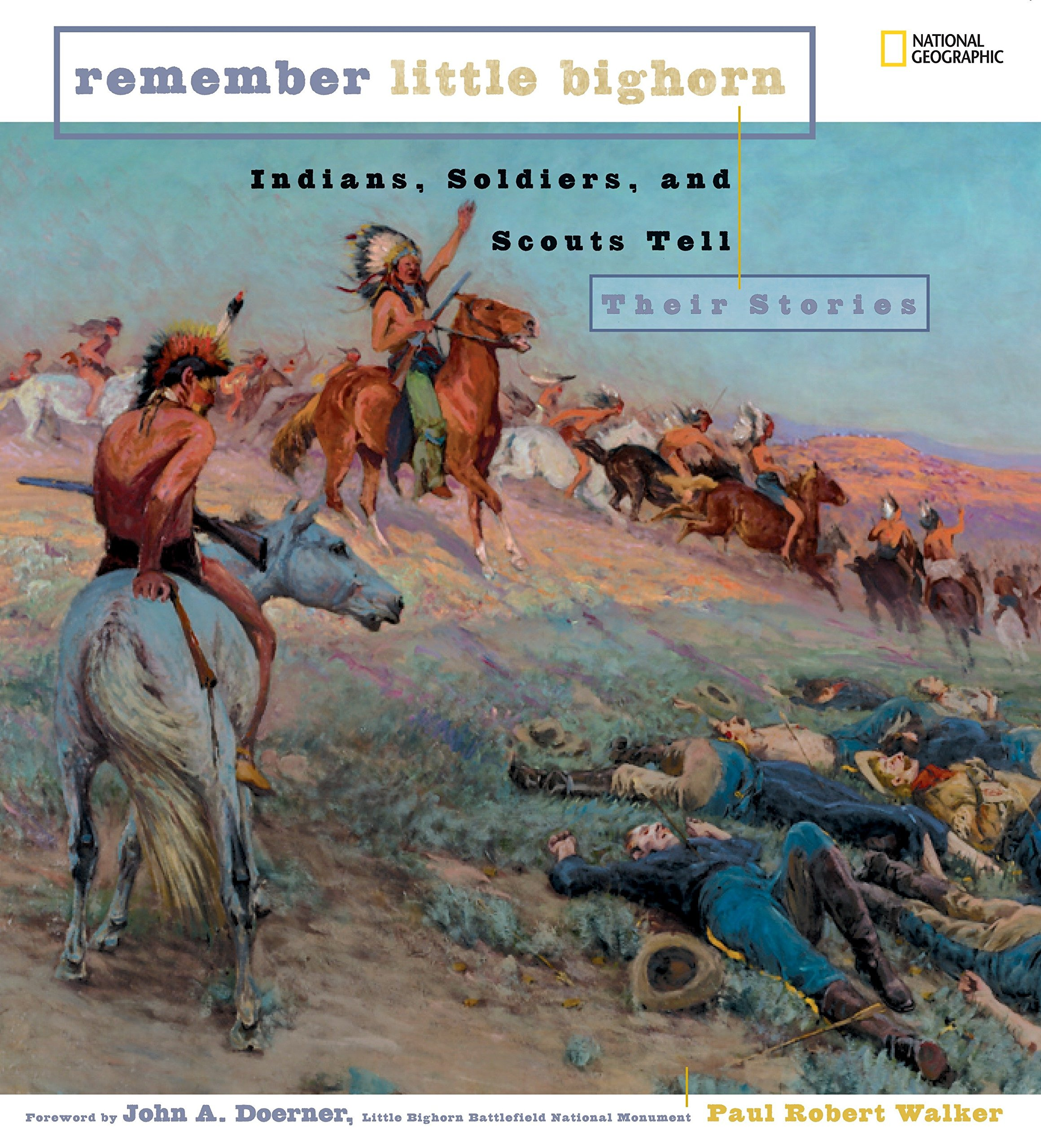 Remember Little Bighorn: Indians, Soldiers, and Scouts Tell Their Stories pdf