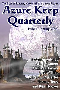 Azure Keep Quarterly - Issue 1 - Spring 2013