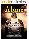 Alone: Book 1: Facing Armageddon
