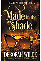 Made in the Shade: A Humorous Paranormal Women's Fiction (Magic After Midlife Book 2) Kindle Edition