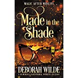 Made in the Shade: A Humorous Paranormal Women's Fiction (Magic After Midlife Book 2)