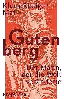 gutenberg der mann der die welt vernderte - Johannes Gutenberg Lebenslauf
