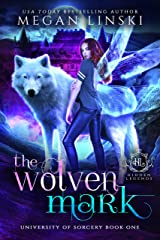 The Wolven Mark: A Paranormal Fantasy Fae Academy Romance (Hidden Legends: University of Sorcery Book 1) Kindle Edition