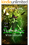 Dark Magic: Witches Underground