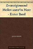 Zwanzigtausend Meilen unter'm Meer - Erster Band (German Edition)