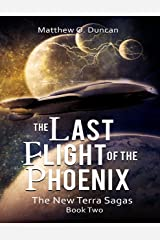 The Last Flight of the Phoenix: The New Terra Sagas: Book Two Kindle Edition