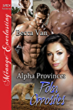 Alpha Province: Polar Opposites (Siren Publishing Menage Everlasting)