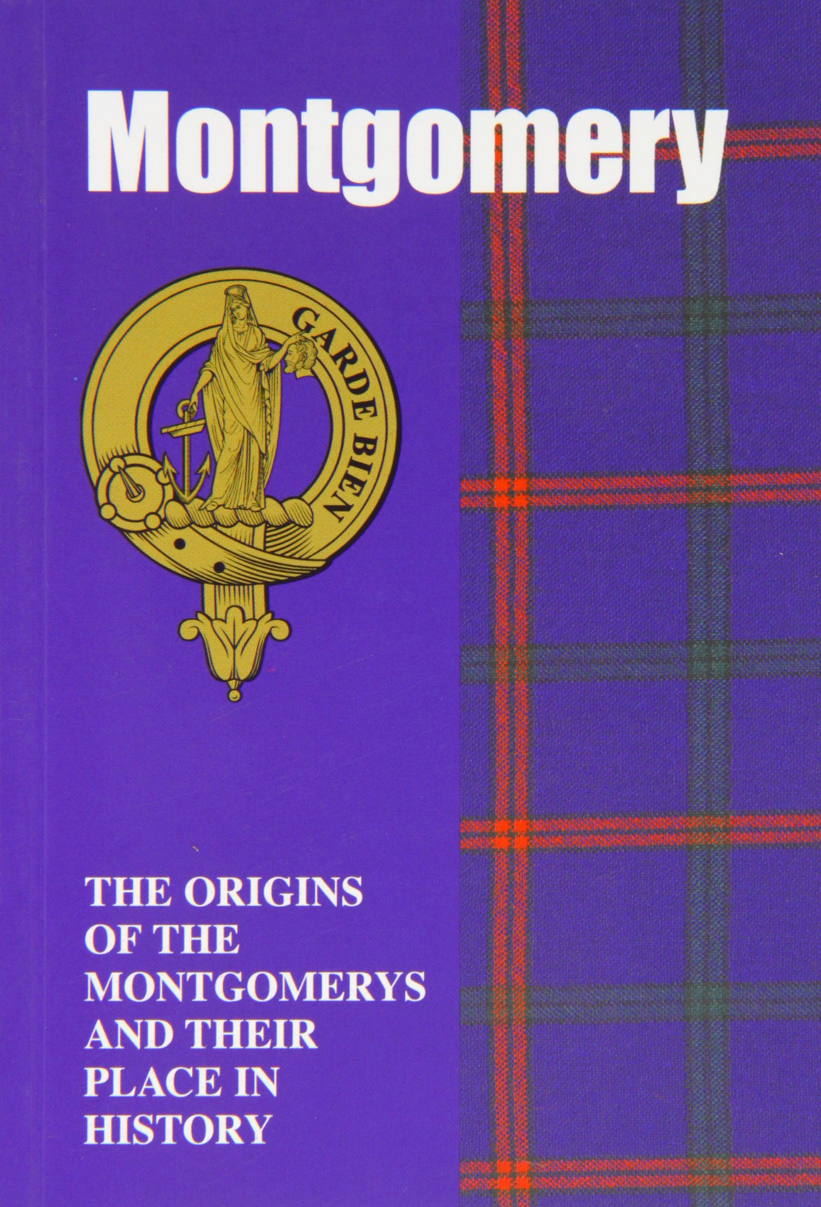 Montgomery: The Origins of the Montgomerys and Their Place in History (Scottish Clan Mini-Book)