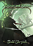 At Sixes and Sevens (The Fly Guild Book 5)