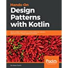 Hands-On Design Patterns with Kotlin: Build scalable applications using traditional, reactive, and concurrent design patterns