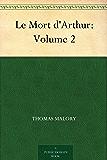 Le Mort d'Arthur: Volume 2 (亚瑟王之死2) (免费公版书) (English Edition)