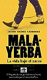 Malayerba: La vida bajo el narco (Crónicas)