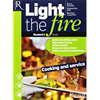Light the fire. Cooking and service. Per le Scuole superiori. Con e-book. Con 2 espansioni online. Con CD-Audio