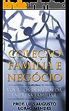 Coleção Família e Negócio: Vol. 1 - Os desafios da empresa familiar