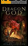 Dragon God (The First Dragon Rider Book 1)