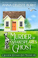 The Murder of Shakespeare's Ghost Seaview Cottages Cozy Mystery #2 (Seaview Cottages Cozy Mystery Series) Kindle Edition