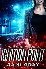 Ignition Point: Arcane Transporter Novella Kindle Edition