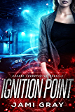 Ignition Point: Arcane Transporter Novella