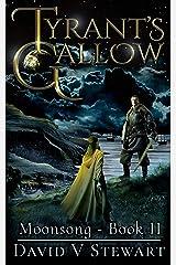 Tyrant's Gallow (Moonsong Book 2) Kindle Edition