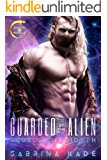 Guarded by the Alien: A Sci-Fi Alien Romance (Rebels of Sidyth Book 2)