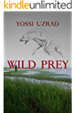 Wild Prey :A Mysterious Crime Exposed By A Ranger Turns Into A Thrilling Deadly Investigation