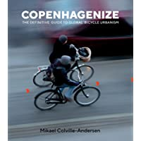 Copenhagenize: The Definitive Guide to Global Bicycle Urbanism