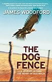 The Dog Fence: A Journey Across the Heart of Australia