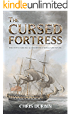 The Cursed Fortress: The Fifth Carlisle & Holbrooke Naval Adventure (Carlisle and Holbrooke Naval Adventures Book 5)