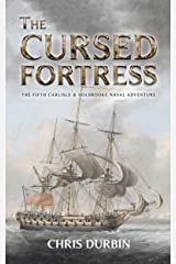 The Cursed Fortress: The Fifth Carlisle & Holbrooke Naval Adventure (Carlisle & Holbrooke Naval Adventures Book 5) Kindle Edition