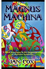 Magnus Machina: An Intellectual Work Excursion Kindle Edition