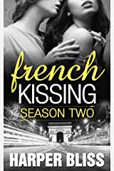 French Kissing: Season Two Kindle Edition