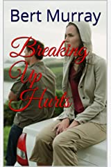 Breaking Up Hurts (Finding Love In The City Book 1) Kindle Edition