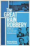 The Great Train Robbery: Crime of the Century: The Definitive Account (English Edition)