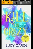 Kill the Crazy (Madison Cruz Book 2)