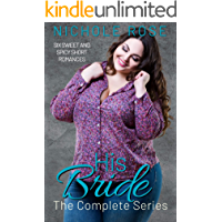 His Bride: The Complete Short Romance Series