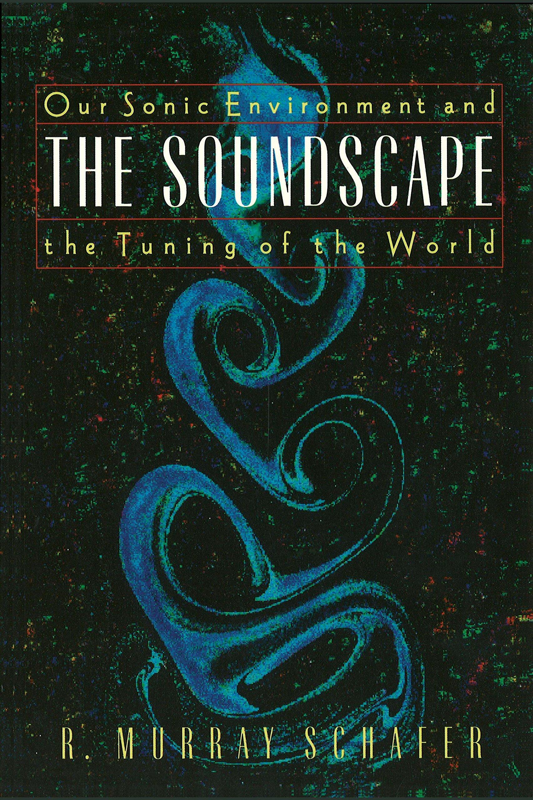 The Soundscape Paperback – October 1, 1993 R. Murray Schafer Destiny Books 0892814551 Acoustics & Sound