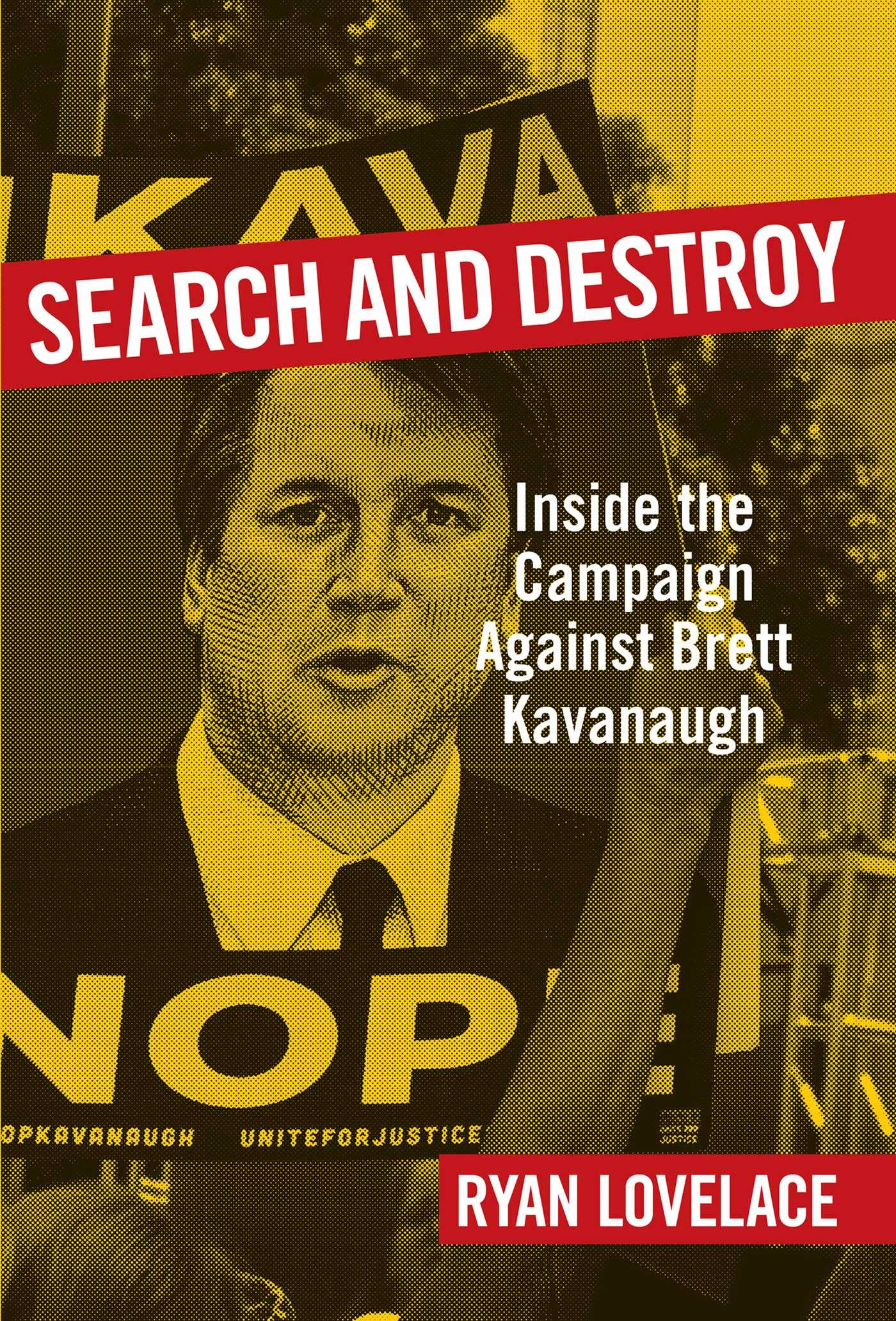 Search and Destroy: Inside the Campaign against Brett Kavanaugh by Regnery Publishing