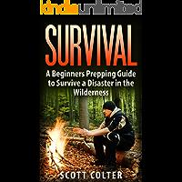 SURVIVAL: BUSHCRAFT GUIDE: A Beginners Prepping Guide to Survive a Disaster in the Wilderness (Prepper SHTF Urban Survival Preparedness)