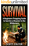 SURVIVAL: BUSHCRAFT GUIDE: A Beginners Prepping Guide to Survive a Disaster in the Wilderness (Prepper SHTF Urban Survival Preparedness)