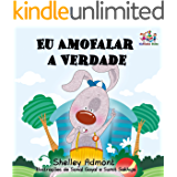 I Love to Tell the Truth Eu AmoFalar a Verdade: kids books in portuguese, baby books in portuguese, children's books in portuguese (Portuguese Bedtime Collection)