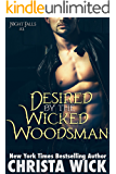 Desired by the Wicked Woodsman (Night Falls Book 3)