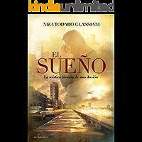 El Sueño: La mística historia de una ilusión (Spanish Edition)