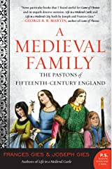 A Medieval Family: The Pastons of Fifteenth-Century England (Medieval Life) Kindle Edition