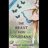 Die Braut von Louisiana: Band 1: Der Pflanzer