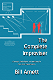 The Complete Improviser: Concepts, Techniques, and Exercises for Long Form Improvisation (English Edition)